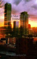 Lui et Moi (TOME 2 : TERMINÉ) by 84shadow36