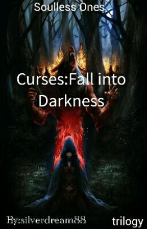 Curses: Fall Into Darkness by silverdream88
