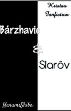 Bárzhavic and Slarôv by HarumiShiba