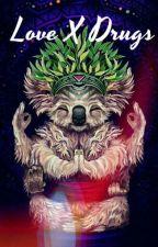 Love X Drugs by lotusyume