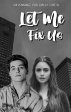 LET ME FIX US  by Ladybugliar