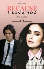 Because I love you by Aprillaine13