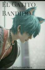 El Gatito Bandido (2min) by MasloverJess