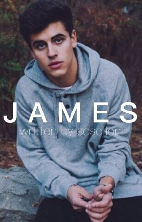James. #Wattys2016  by sosoliont