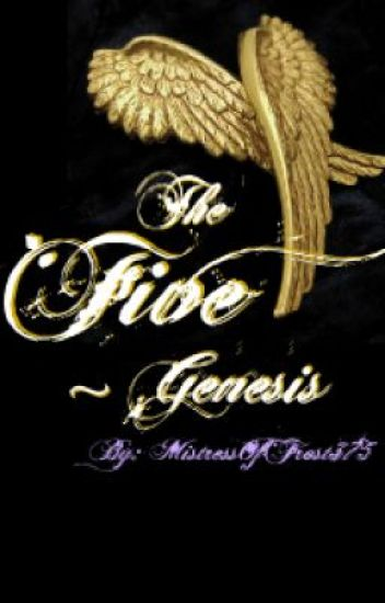 The Five~ Genesis (ON HOLD; Will Return To Later)