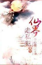 Tiên giới tẩu tư phạm - Lý Tùng Nho by Kurein