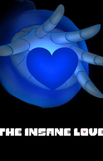 Yandere!Sans X Chara!Reader-The insane LOVE - R K - Wattpad