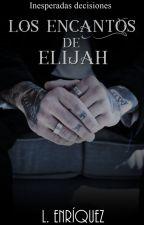 Los encantos de Elijah by L_Enriquez