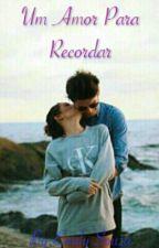 Um Amor Para Recordar by Emy_Soouza