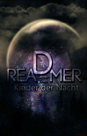 Dreamer  ~Kinder Der Nacht~ Pausiert by SecretChen