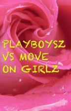 PLAYBOYSZ VS MOVE ON GIRLSZ by nurulzx2621