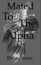 Mated to the Alpha by RisingSteam