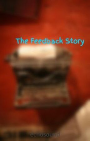 The Feedback Story by echosound