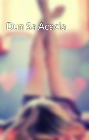 Dun Sa Acacia by thebluepiggy