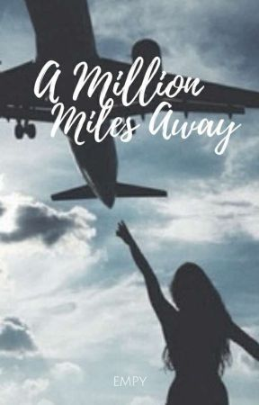 a million miles away | ✔ by emperorofthelettuce