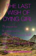the last wish of dying girl by SamanthaSWerelock