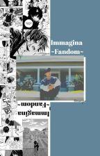 Immagina ~Fandom~ by ale_jackson