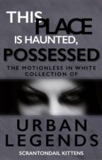 The Motionless In White Collection of Urban Legends by ScrantondailKittens