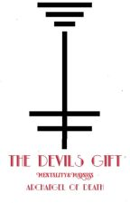 The Devils Gift by Mental_And_Metal