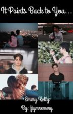 It Points Back to You - An Emery Kelly Story by fiymremery