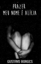 Prazer, meu nome é Alícia by GustavoBorges998