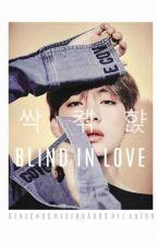 Blind in love -[ Kim Taehyung] -TERMINADA by y00ngi_