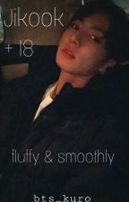 Jikook 18+ fluffy and smoothly -on Hold- by Jessy_Ge