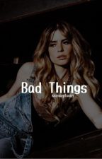 Bad Things || The 100 Gif Series  by murphxmy
