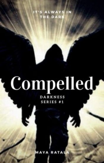 Compelled (Darkness series #1) {Supernatural Romance} {PAUSED}
