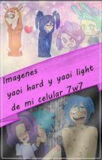 imágenes yaoi hard y yaoi light de mi celular 7w7 [Completo] by Hei-BonnieFnafHs