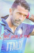Just you & me ||Gigi Buffon|| by AngelicaChianetta1