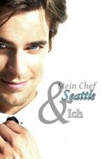 Mein Chef, Seattle & Ich #Wattys2016 by CayraBrinley