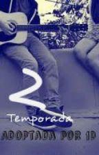 Adoptada por 1D (Niall Horan y ___) Temporada 2 (TERMINADA) by Carrotlina