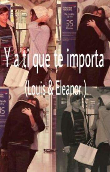 Y a ti que te importa ( Louis & Eleanor)