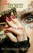 TJL#2#The SECRETS √ by HiddenInTheEpic