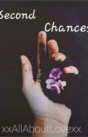 Second Chances by xxAllAboutLovexx