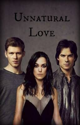 Unnatural - Love (Vampire Diaries - Fanfiction)