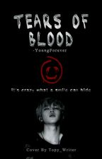 Tears of Blood [בהקפאה] by -YoungForever