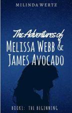 The Adventures of Melissa Webb & James Avocado: The Beginning by Gluten25free