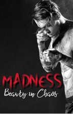 MADNESS - Beauty in Chaos by ItsKarmannie