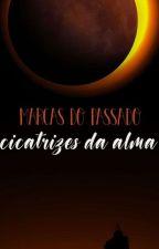 Marcas do Passado: Cicatrizes da Alma #PscarLiterário2018 by caiocavellari