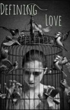 Defining Love  by BornBroken423