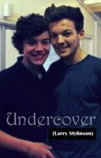 Undercover ( Larry Stylinson ) by tearsandbravery