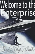 *ON HOLD* Welcome to the Enterprise (Star Trek fanfic) by StarCityAnthem