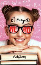 El Proyecto Nerd (EPN#1) by CurlySunny