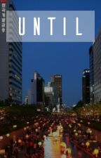Until [Jihan] by BabyBoiii