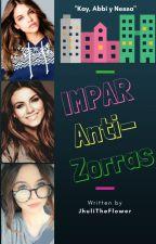 IMPAR Anti-Zorras by JhuliTheFlower