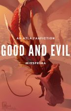 Good and Evil || An ATLA Fanfiction by MissPrima