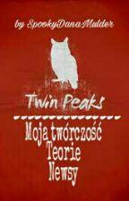 Twin Peaks - Moja twórczość, Teorie, Newsy by SpookyDanaMulder