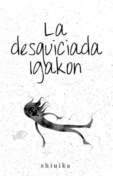 La desquiciada Igakon by Shiuika